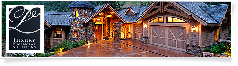 luxury mountain retreat, jumbo loans, low interest financing, luxury investment real estate